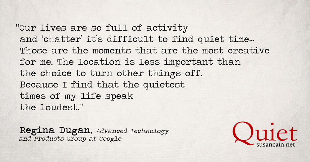 Regina Dugan Quote Lives Full Of Chatter Susan Cain Quiet Horizontal