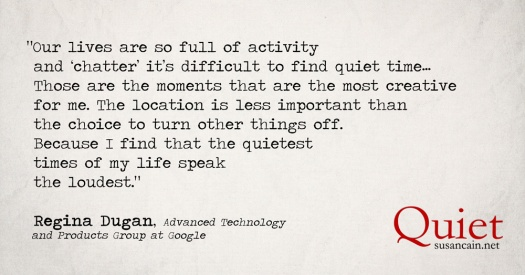 Regina-Dugan-quote-lives-full-of-chatter-Susan-Cain-Quiet-horizontal