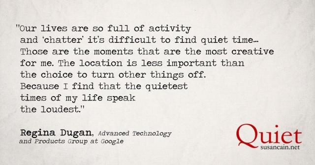Regina Dugan Quote Lives Full Of Chatter Susan Cain Quiet Horizontal