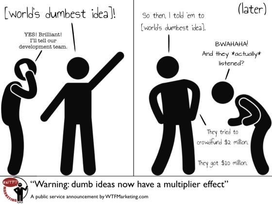 dumb-idea-multiplier
