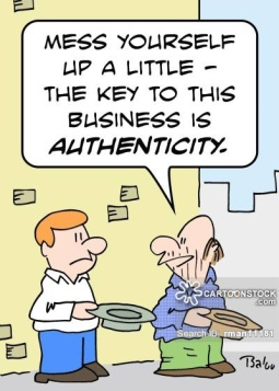 'Mess yourself up a little -- the key to this business is authenticity.'