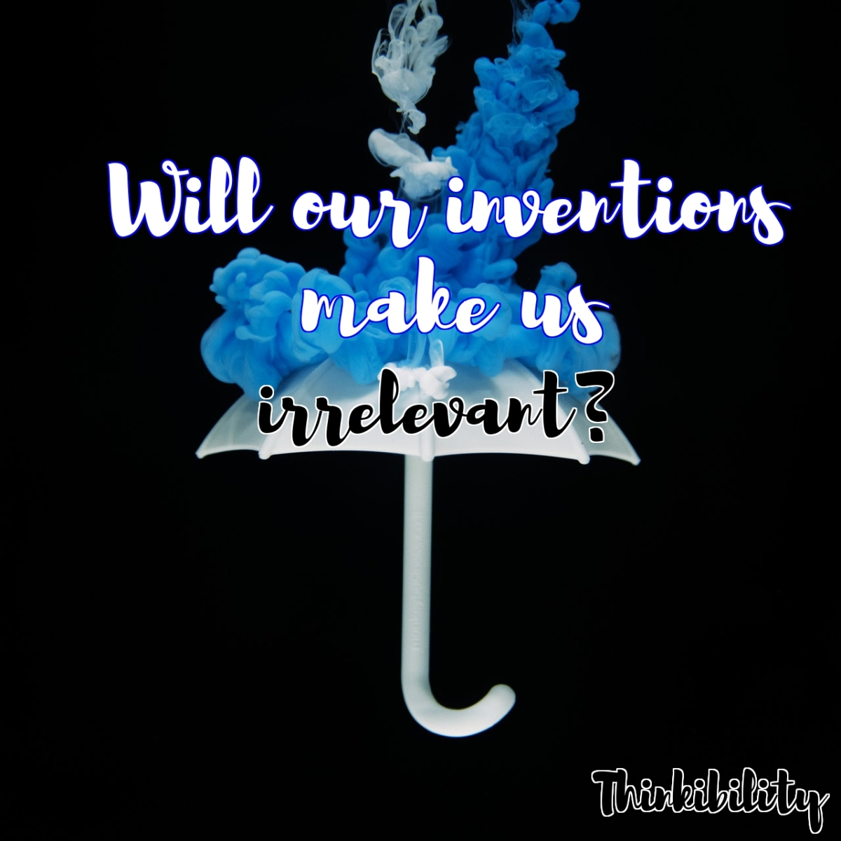 Will our inventions make us irrelevant?