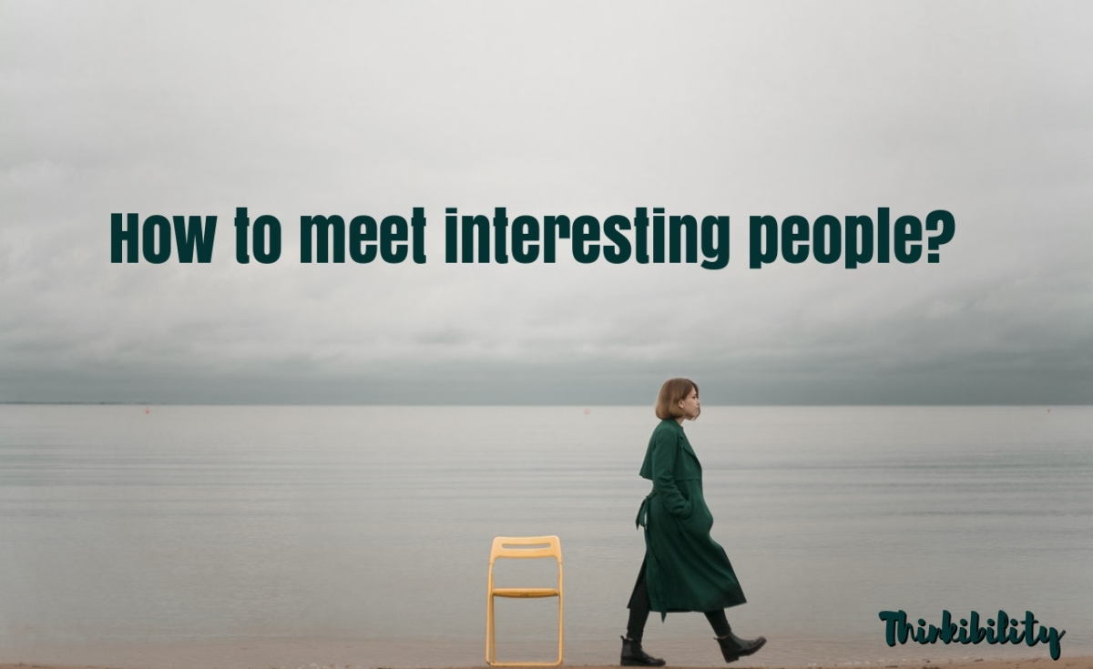 How to meet interesting people